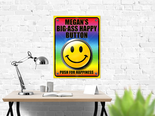Your big ass happy button, personalized humor poster print, canvas print, shown mounted on white brick wall, work station, art desk, silver lamp.