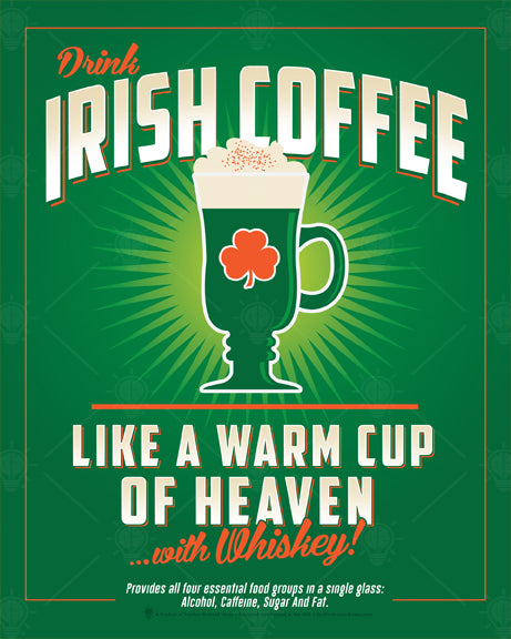 Drink Irish coffee, like a warm cup of Heaven with Whiskey, poster, canvas print, green background, graphic coffee mug in center over a light green burst, wording arches, white and orange accents.