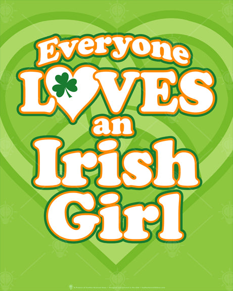 "Everyone Loves an Irish Girl poster print, canvas print, bright green background, faded celtic heart know in background, type is bold with white and orange and dark green outlines, heart for the ""O"" in Love, small green shamrock."