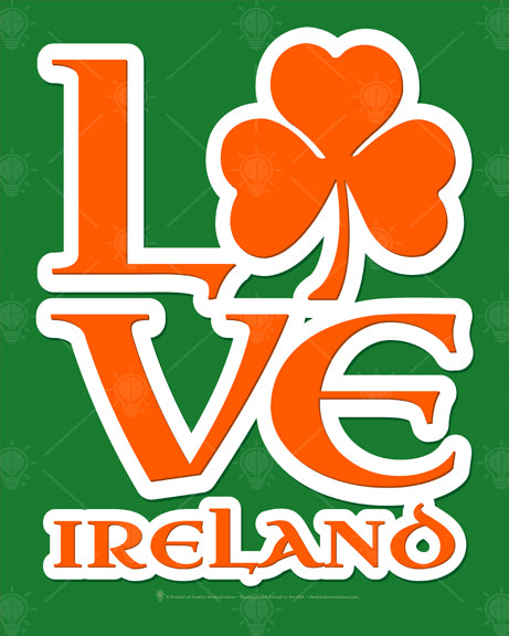 "Love Ireland, poster print, canvas print, green background, lettering orange with white outline, large shamrock in place of letter ""o""."