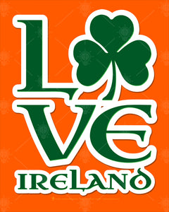 "Love Ireland, poster print, canvas print, orange background, lettering green with white outline, large shamrock in place of letter ""o""."