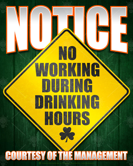 Funny Irish, notice sign, no working during drinking hours, poster print, canvas print, dark green wood texture background, caution sign in center.