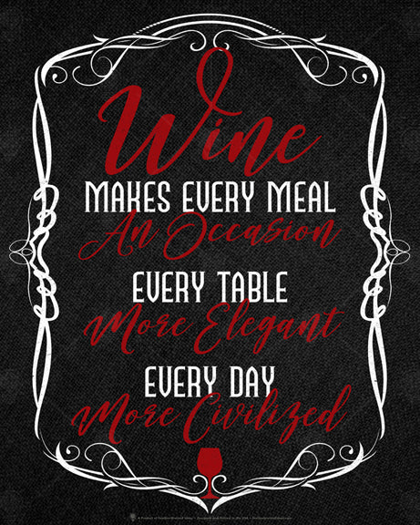 Wine makes every meal and occassion, every table more elegant, every day more civilized, poster print, canvas print, black background, red and white text, white scrolling flourishes.