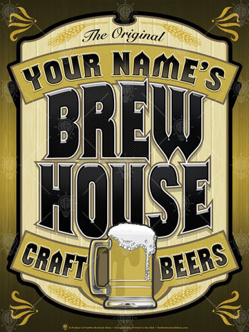 Your name brew house, personalized poster print, canvas print, colors of gold and black, old world wood cut look, large text of black, graphic of beer mug in lower center.
