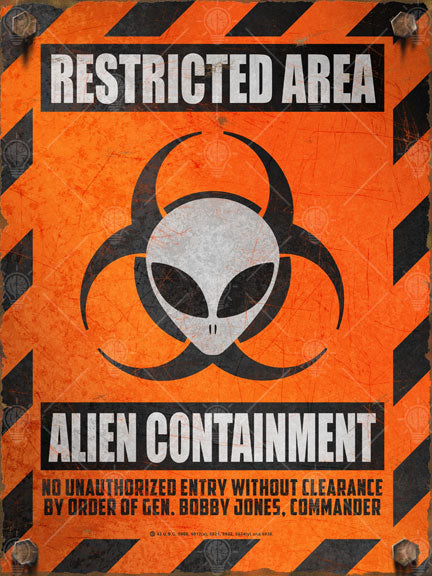 Restricted area, alien containment, personalized warning, caution sign, poster print, canvas print, vintage and distressed with rusted bolts, orange and black colors, alien head with biohazard symbol in center.