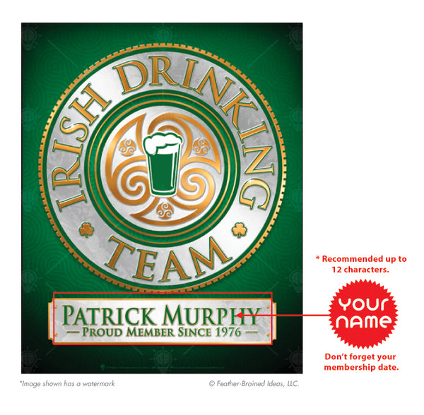Member of Irish Drinking team plaque, poster print, canvas print, framed print, instruction for personalization.