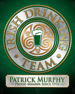 Member of Irish Drinking team plaque, poster print, canvas print, framed print, green background, gold and white graphics, stout glass graphic in center, celtic knot, white marble name plate.
