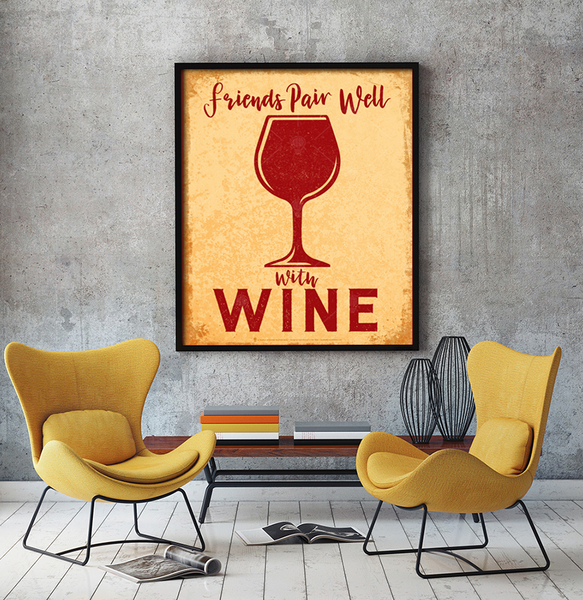 Friends Pair Well with Wine, poster print, canvas print, shown displayed, mounted on grey concrete wall, black frame, yellow modern chairs.