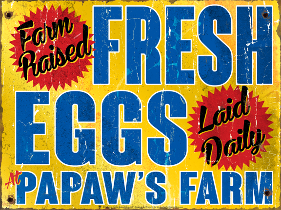 Fresh Eggs, farm raised, laid daily, vintage, rustic look, yellow background, blue and red type.