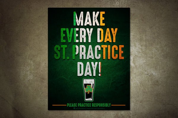 Irish poster print, canvas print, dark green background, type reads make every day st. practice day, shown mounted on greenish grey rustic wall background.