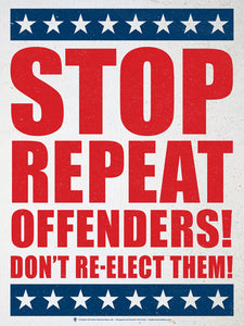 Stop repeat offenders, political humor poster print, canvas print, white background, blue and red print, stars across top and bottom.