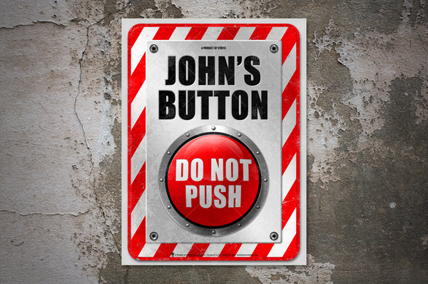My Button, Do not push, Poster print, canvas print, shown displayed, mounted on rough concrete wall background.