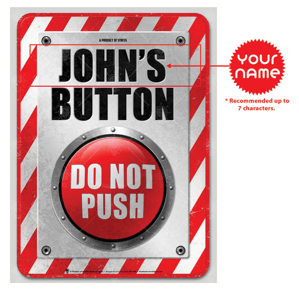 My Button, Do not push, Poster print, canvas print, instructions for personalization.