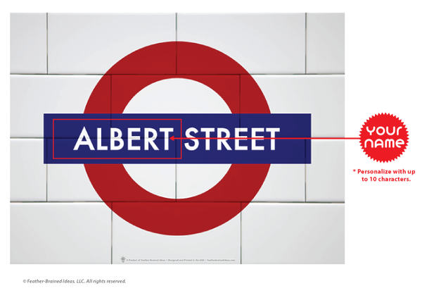 English underground symbol, your name for the street name, instructions for personalization.