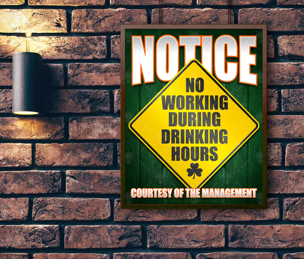 Funny Irish, notice sign, no working during drinking hours, poster print, canvas print, shown mounted on a brick wall, light on wall.