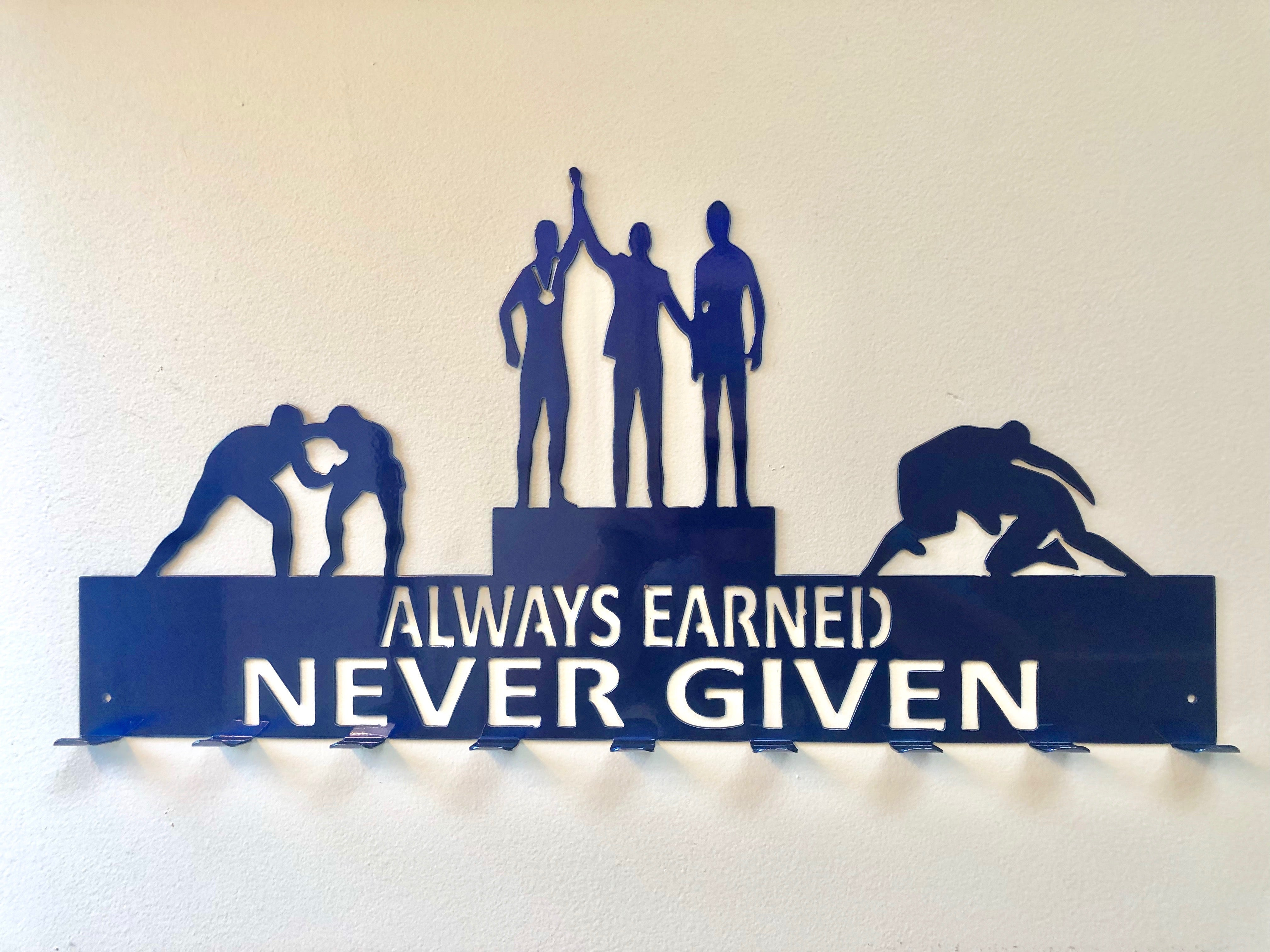 "Wrestling Medal Hanger - ""Always Earned Never Given"""