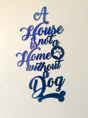 A House is Not a Home Without a Dog Sign