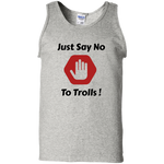 G220 Gildan 100% Cotton Tank Top / Just Say No To Trolls ! - ChicDuds