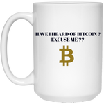21504 15 oz. White Mug / Have I Heard Of Bitcoin ? - CryptoCivvies.com