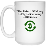 21504 15 oz. White Mug / The Future Of Money - CryptoCivvies.com