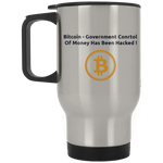 XP8400S Silver Stainless Travel Mug / Bitcoin - Government Control Of Money Has Been Hacked