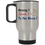 XP8400S Silver Stainless Travel Mug / Bang ! Zoom ! To the Moon !