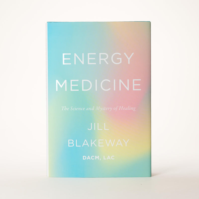Front cover of Jill Blakeway's book Energy Medicine: The Science and Mystery of Healing