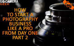 How to Start A Photography Business Like A Pro From Day One