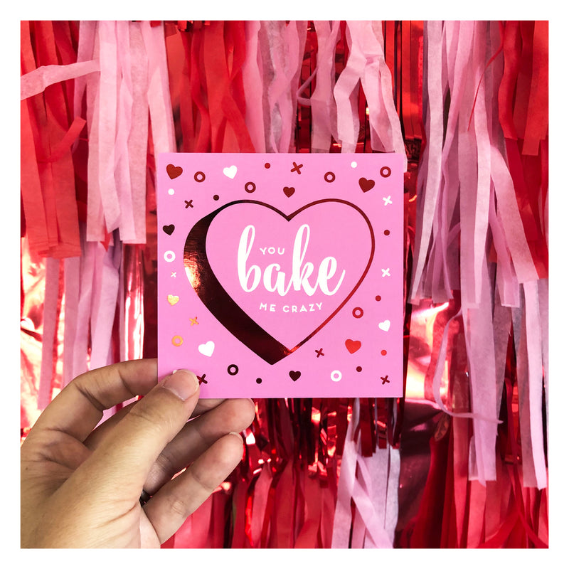 You Bake Me Crazy • Valentine's Day Card