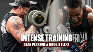 Intense Training | Dougie Flexx & Dean Perrone