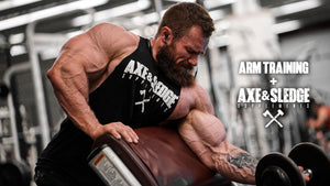 Axe & Sledge Supplements Lineup | Arm Training