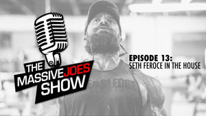 The MassiveJoes Show Episode 13: Seth Feroce In The House