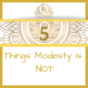 5 Things Modesty is Not