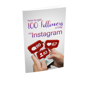 How To Get 100 Followers a Day On Instagram Ebook