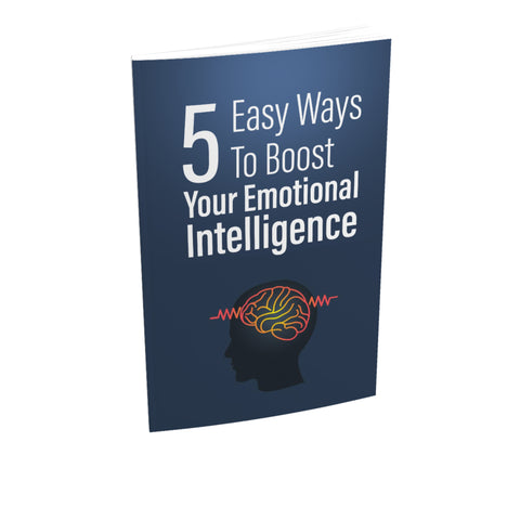 5 Easy Ways To Boost Your Emotional Intelligence Ebook