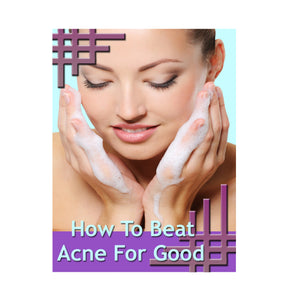 How To Beat Acne For Good Ebook