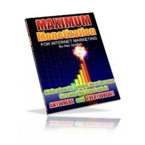 Maximum Monetization Ebook