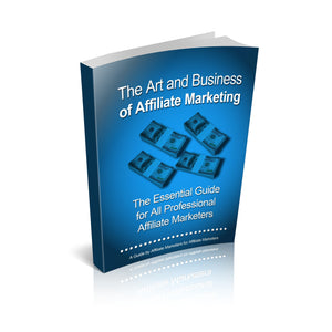 The Art and Business Of Affiliate Marketing Ebook