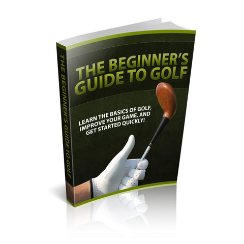 The Beginners Guide To Golf Ebook