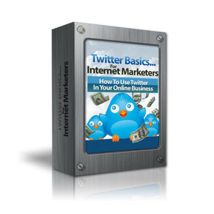 Twitter Basics For Internet Marketers Ebook