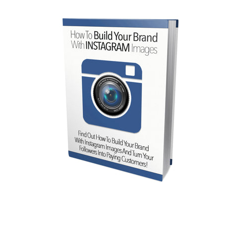 How To Build Your Brand With Instagram Images Ebook