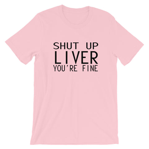Image of Shut Up Liver Short-Sleeve Unisex T-Shirt