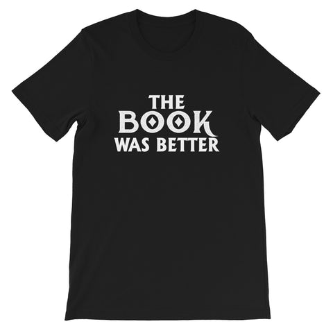Image of The Book Was Better Short-Sleeve Unisex T-Shirt