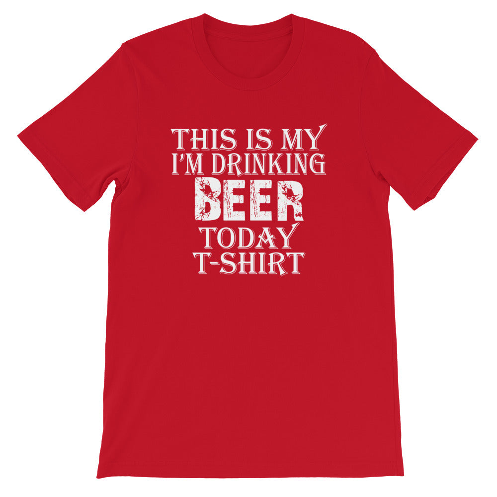 Beer Today Short-Sleeve Unisex T-Shirt