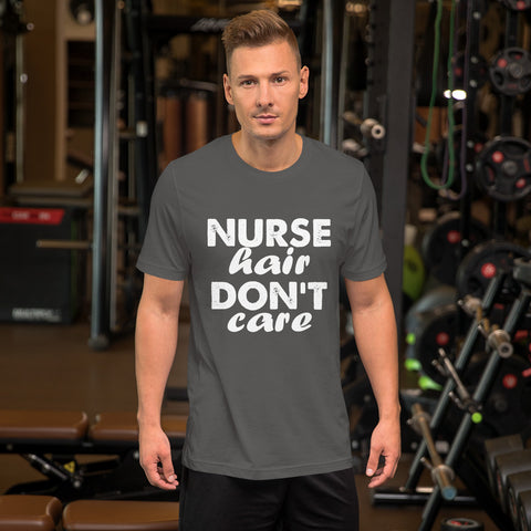 Nurse Hair Don't Care Short-Sleeve Unisex T-Shirt