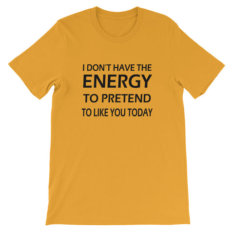 Image of Don't Have The Energy Short-Sleeve Unisex T-Shirt