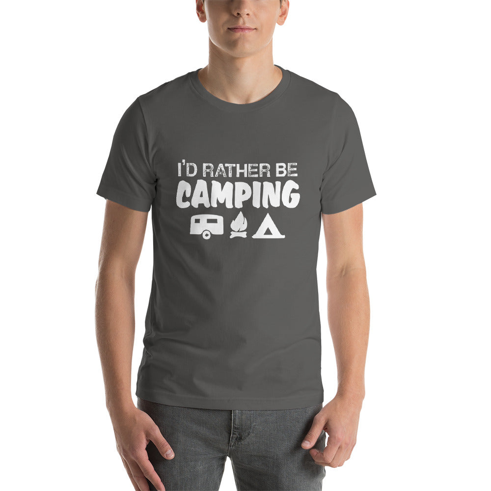 I'd Rather Be Camping Short-Sleeve Unisex T-Shirt