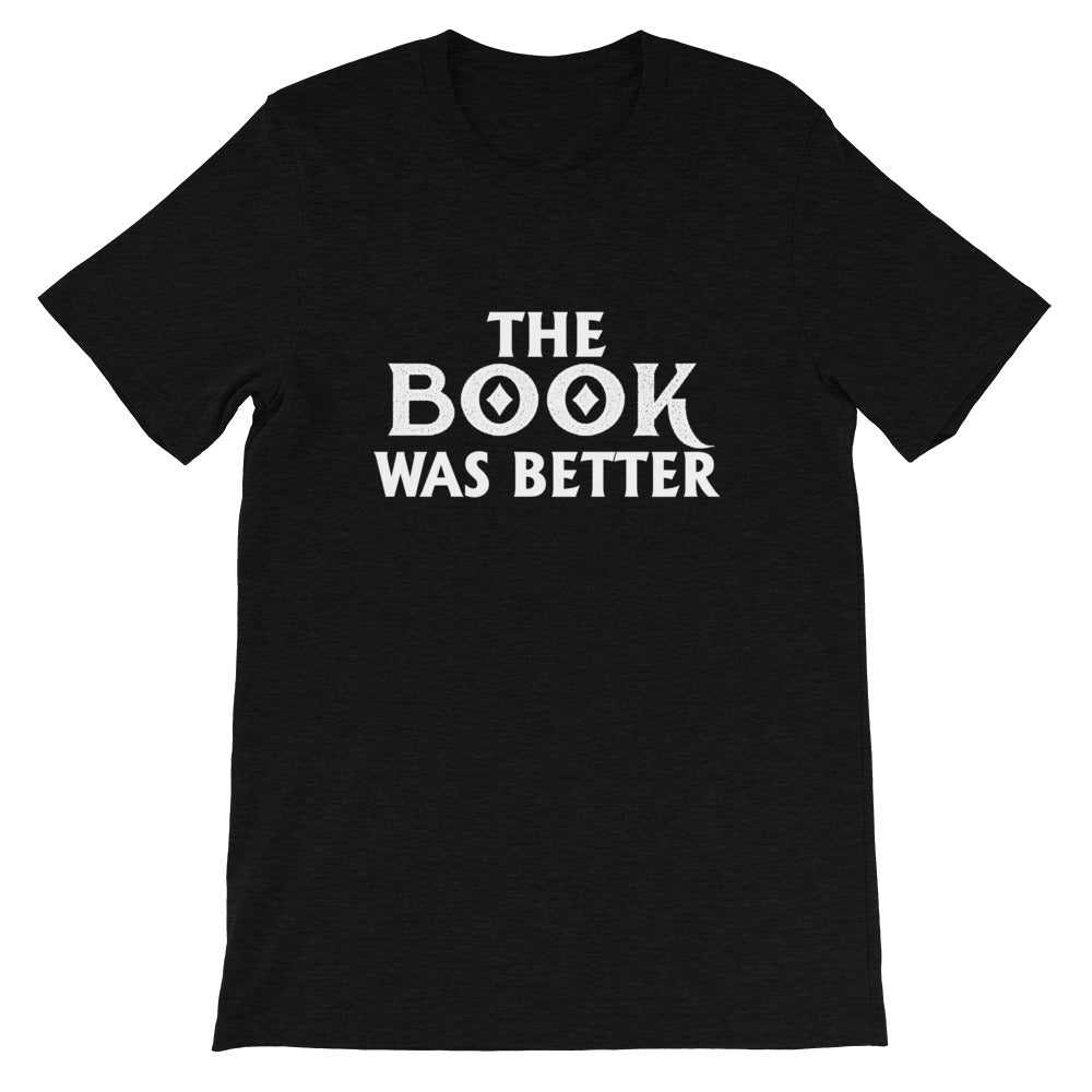 The Book Was Better Short-Sleeve Unisex T-Shirt