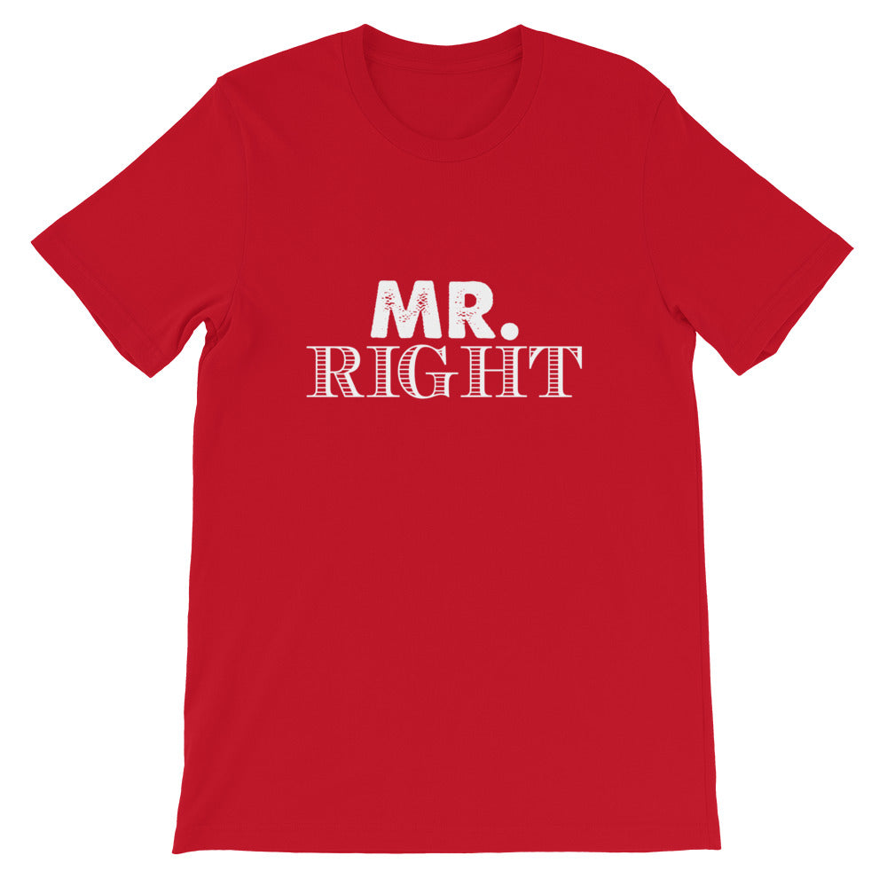Mr. Right Short-Sleeve Unisex T-Shirt