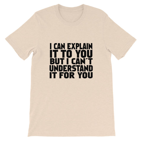 Image of I Can Explain Short-Sleeve Unisex T-Shirt